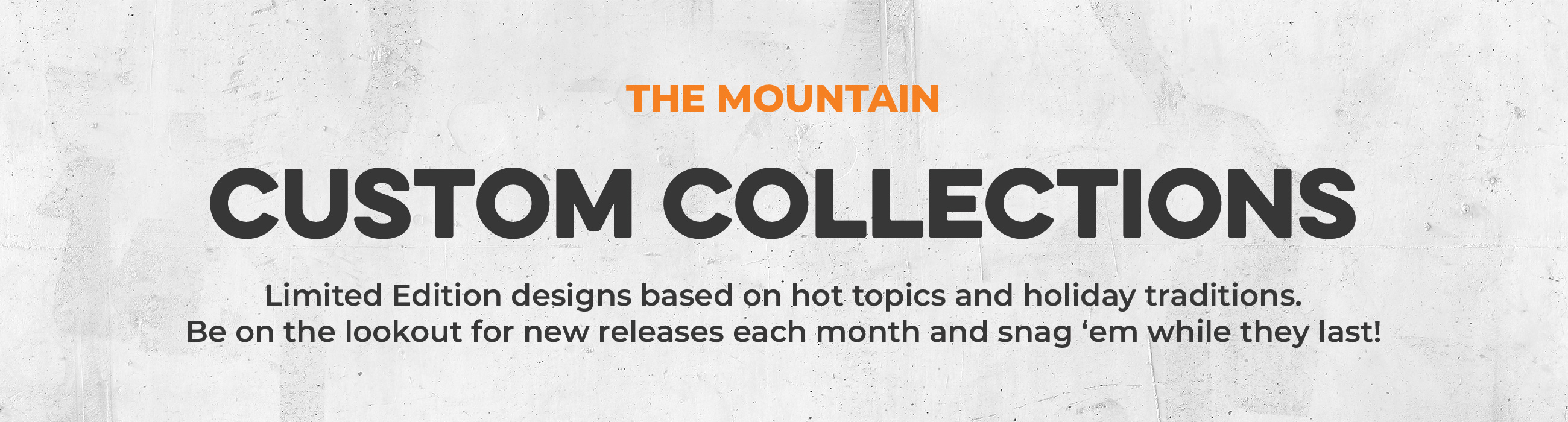 Limited Edition Items from The Mountain