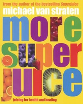 More Super Juices