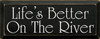 Life's Better On The River  River Wood Sign   Sawdust City Wood Signs