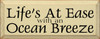 Life's At Ease With An Ocean Breeze |Ocean Wood Sign With| Sawdust City Wood Signs