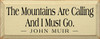 The mountains are calling and I must go. - John Muir |Mountains Wood Sign| Sawdust City Wood Signs
