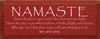 Namaste - I honor the place in you in which the entire universe dwells.. Namaste Wood Sign  Sawdust City Wood Signs