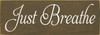 Shown in Old Brown with Cottage White lettering