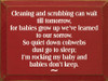 Cleaning And Scrubbing..  | Wood Sign With Baby Saying | Sawdust City Wood Signs