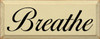 Breathe    Calming Wood Sign   Sawdust City Wood Signs