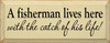 A Fisherman Lives Here - With The Catch Of His Life  Romantic Fishing  Wood Sign   Sawdust City Wood Signs