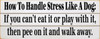 How To Handle Stress Like A Dog: If you can't eat it or play with it (Grooved Sign)