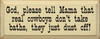God, Please Tell Mama..   Funny Cowboy Wood Sign   Sawdust City Wood Signs