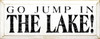 Go jump in the lake! (small)   Lake Wood Sign   Sawdust City Wood Signs