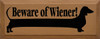 Beware of Wiener! (picture of dachshund)  | Dog Wood Sign| Sawdust City Wood Signs
