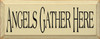 Angels Gather Here Sign | Wood Sign With Angel Saying | Sawdust City Wood Sign