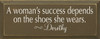 A woman's success depends on the shoes.. - Dorothy (small)  | Wood Sign With Famous Quotes | Sawdust City Wood Signs
