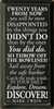 Twenty years from now you will be more disappointed.. ~ Mark Twain  | Wood Sign With Famous Quotes | Sawdust City Wood Signs
