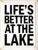 Life's Better At The Lake |Lake Wood Sign| Sawdust City Wood Signs
