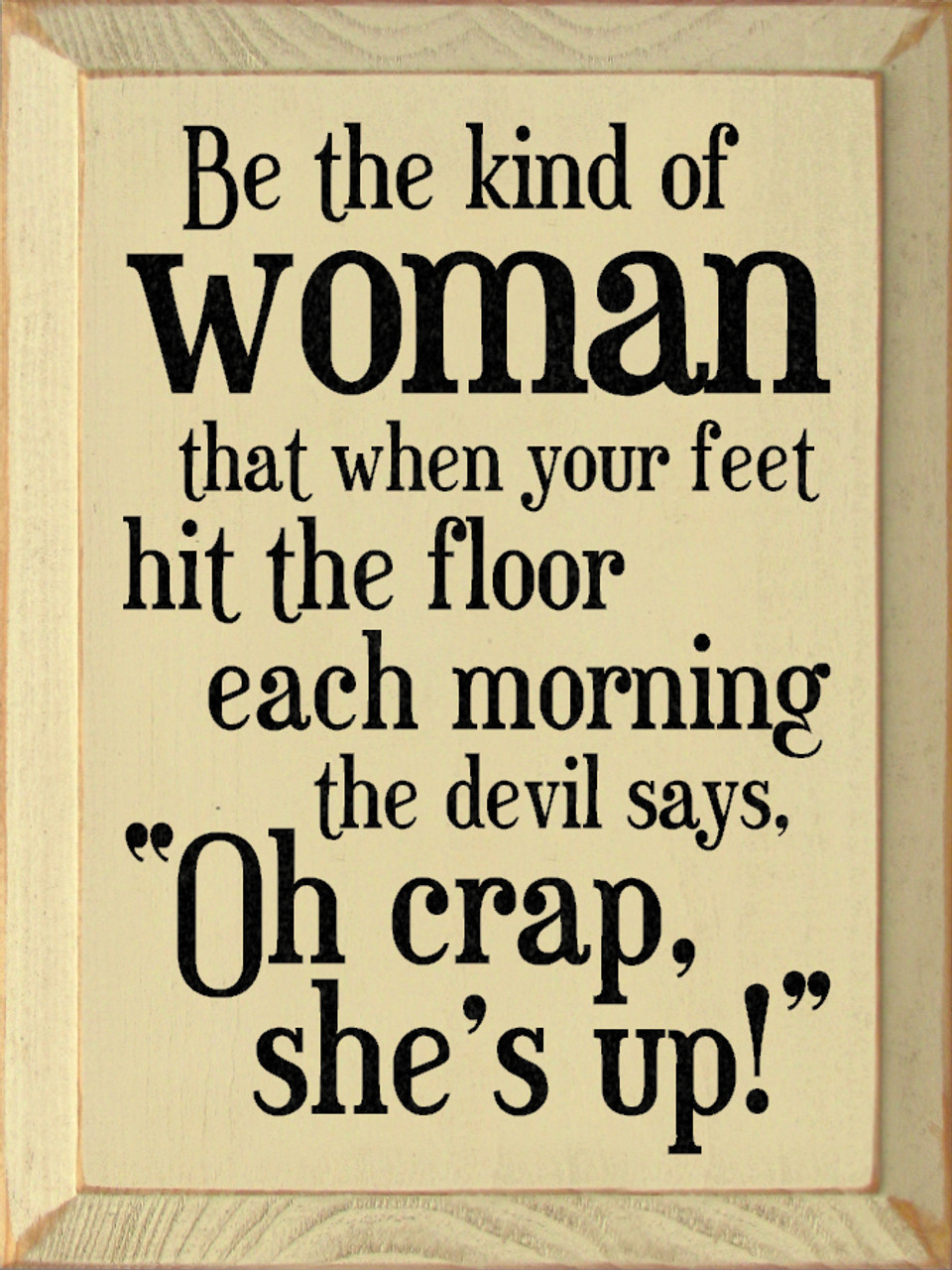 Heres A Great Price On Womens Be The Kind Of Woman The Devil Is