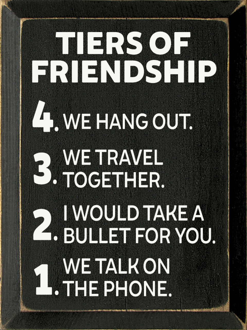 Tiers Of Friendship 4 We Hang Out 3 We Travel Together 2 I Would