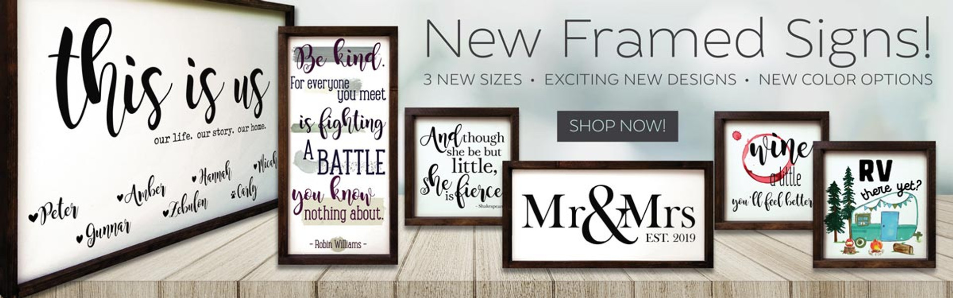 New Framed Signs - 3 New Sizes - New Designs - New Color Options!