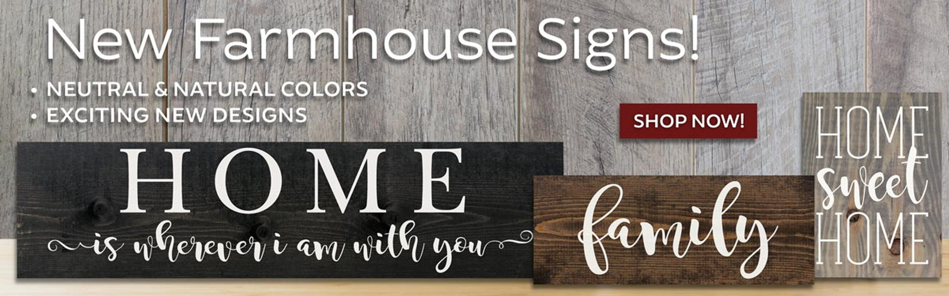 New Farmhouse Signs! Neutral & Natural Colors - Exciting New Designs!