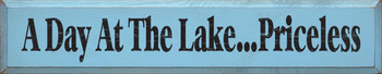 A Day At The Lake...Priceless (large) |Lake Wood Sign| Sawdust City Wood Signs