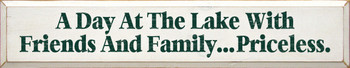 A Day At The Lake With Friends & Family...Priceless (large) |Lake & Friends Wood Sign| Sawdust City Wood Signs