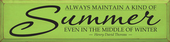 Always Maintain A Kind Of Summer Even.. - Henry David Thoreau|Wood Sign With Famous Quotes | Sawdust City Wood Signs