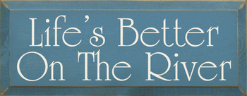 Life's Better On The River |River Wood Sign | Sawdust City Wood Signs