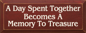A day spent together becomes a memory to treasure. |Memories Wood Sign| Sawdust City Wood Signs
