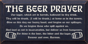 The Beer Prayer: Our lager, which art in barrels, Hallowed be thy drink..|Beer Prayer Wood Sign| Sawdust City Wood Signs