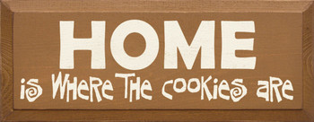 HOME - Is where the cookies are |Funny Wood Sign| Sawdust City Wood Signs