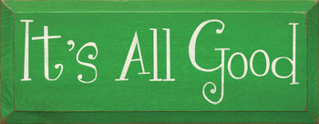 It's All Good |Simple Wood Sign| Sawdust City Wood Signs