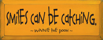 Smiles can be catching. ~ Winnie the Pooh |Wood Sign With Famous Quotes | Sawdust City Wood Signs