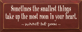 Sometimes the smallest things take up... ~ Winnie the Pooh|Wood Sign With Famous Quotes | Sawdust City Wood Signs