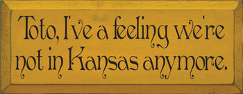 Toto, I've a feeling we're not in Kansas anymore. |Wizard of Oz Wood Sign | Sawdust City Wood Signs