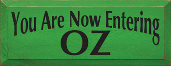 You Are Now Entering Oz |Wizard of Oz Wood Sign | Sawdust City Wood Signs