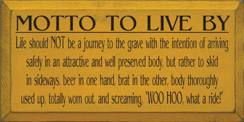 Motto to Live By - Life should not be a journey to the grave.. |Beer Wood Sign| Sawdust City Wood Signs