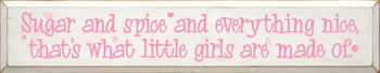 Sugar and spice and everything nice… |Girls Are Made Of Wood Sign| Sawdust City Wood Signs