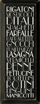 Rigatoni - Mostaccioli - Ditali - Spaghetti - Farfalle.. |P[asta Wood Sign| Sawdust City Wood Signs