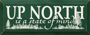 Up North Is A State Of Mind|Up North Wood Sign| Sawdust City Wood Signs