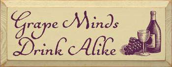 Grape Minds Drink Alike |Wine Wood Sign | Sawdust City Wood Signs
