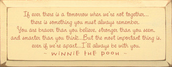 Wood Sign: If ever there is a tomorrow .. |Wood Sign With Winnie The Pooh Quotes | Sawdust City Wood Signs