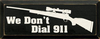 We Don't Dial 911 |Cowboy Wood Sign| Sawdust City Wood Signs