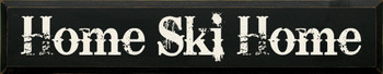 Home Ski Home |Ski Wood Sign With Famous Quotes | Sawdust City Wood Signs