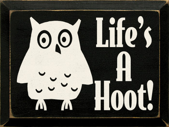 Life's A Hoot! |Simple Wood Sign | Sawdust City Wood Signs