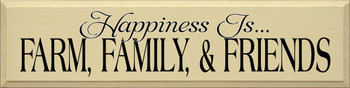 Happiness Is...Farm, Family, & Friends |Farm Wood Sign| Sawdust City Wood Signs