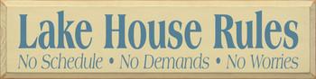 Lake House Rules: No Schedule - No Demands - No Worries |Lkae Rules Wood Sign| Sawdust City Wood Signs