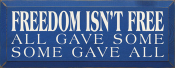Freedom Isn't Free - All Gave Some - Some Gave All |Military Wood Sign| Sawdust City Wood Signs
