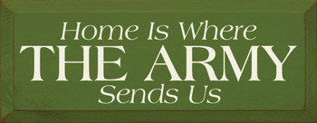 Home Is Where The Army Sends Us |Military Wood Sign| Sawdust City Wood Signs