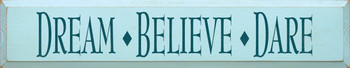 Dream Believe Dare |Inspirational  Wood Sign | Sawdust City Wood Signs