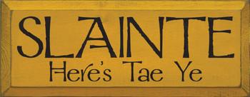 Slainte - Here's Tae Ye |Irish Wood Sign| Sawdust City Wood Signs