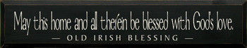 May this home and all therein be blessed with God's love|Old Irish Blessing Wood Sign| Sawdust City Wood Signs